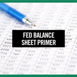 Fed Balance Sheet Primer