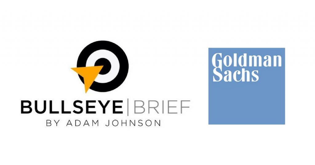 Goldman Sachs, Bullseye Brief