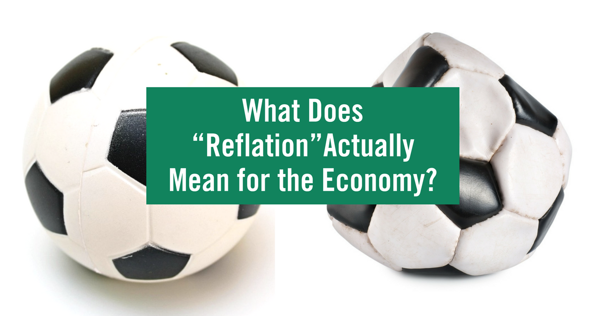 What Does Reflation Actually Mean for the Economy-