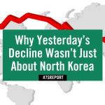 Why yesterday's decline wasn't just about North Korea