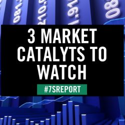 3 market catalysts to watch